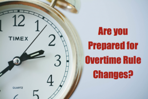 """Are you prepared for Overtime Rule Changes?"" with image of a clock. Federal contractors need to be prepared for new affirmative action obligations"